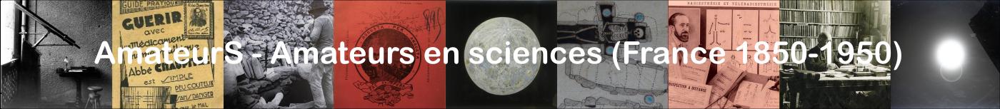 Amateurs en sciences (France, 1850-1950) : une histoire par en bas
